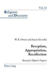 "Reception, Appropriation, Recollection: Bunyan's ""Pilgrim's Progress"""