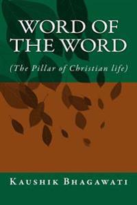 Word of the Word: ( the Pillar of Christian Life)