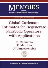 Global Carleman Estimates for Degenerate Parabolic Operators With Applications