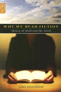 Why We Read Fiction: Theory of the Mind and the Novel