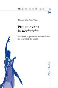 Proust avant la Recherche