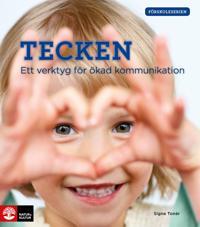 Tecken - Ett verktyg för ökad kommunikation