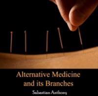 Alternative Medicine and its Branches