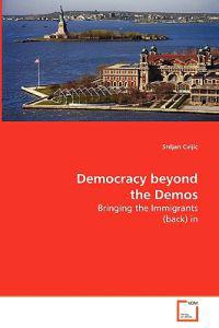 Democracy Beyond the Demos