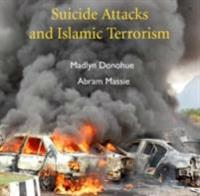 Suicide Attacks and Islamic Terrorism