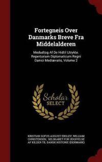 Fortegneis Over Danmarks Breve Fra Middelalderen