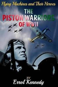 The Piston Warriors of WWII