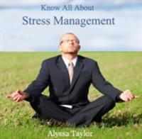 Know All About Stress Management