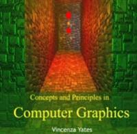 Concepts and Principles in Computer Graphics