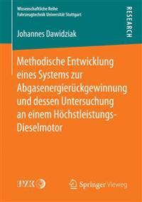 Methodische Entwicklung Eines Systems Zur Abgasenergier ckgewinnung Und Dessen Untersuchung an Einem H chstleistungs-Dieselmotor