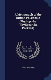 A Monograph of the British Palaeozoic Phyllopoda (Phyllocarida, Packard)