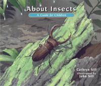 About Insects: A Guide for Children: Guide for Children