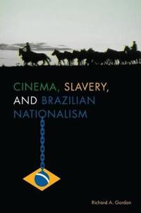 Cinema, Slavery, and Brazilian Nationalism