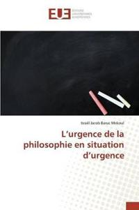 L'Urgence de la Philosophie En Situation d'Urgence