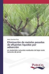 Eliminacion de Metales Pesados de Efluentes Liquidos Por Adsorcion