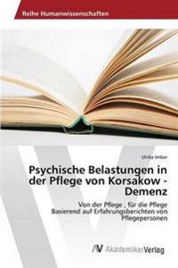 Psychische Belastungen in Der Pflege Von Korsakow - Demenz