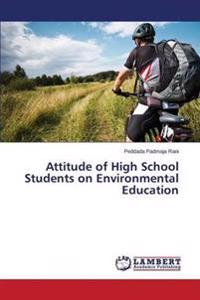 Attitude of High School Students on Environmental Education