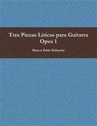 Tres Piezas Liricas Para Guitarra Opus 1
