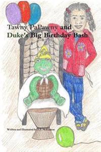 Tawny PaPawny and Duke's Big Birthday Bash