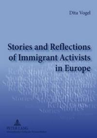 Stories and Reflections of Immigrant Activists in Europe