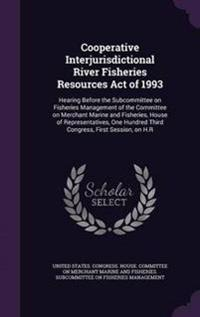Cooperative Interjurisdictional River Fisheries Resources Act of 1993