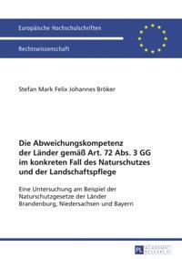 Die Abweichungskompetenz der Laender gemae Art. 72 Abs. 3 GG im konkreten Fall des Naturschutzes und der Landschaftspflege