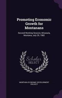 Promoting Economic Growth for Montanans