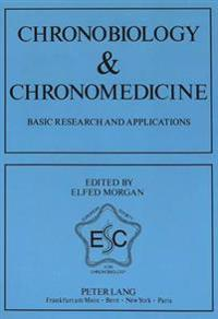 Chronobiology and Chronomedicine Basic Research and Applications