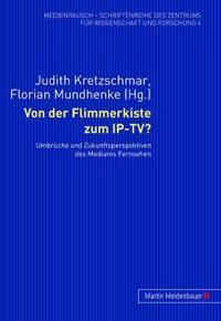 Von der Flimmerkiste zum IP-TV?