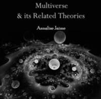 Multiverse & its Related Theories