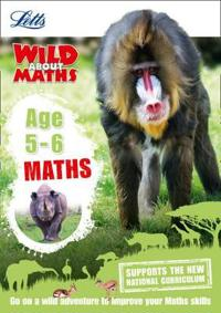 Letts Wild about - Maths -- Maths Age 5-6