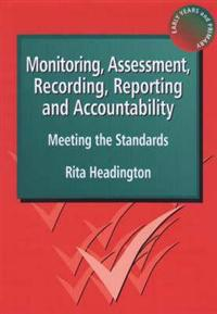 Monitoring, Assessment, Recording, Reporting and Accountability