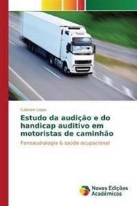 Estudo Da Audicao E Do Handicap Auditivo Em Motoristas de Caminhao