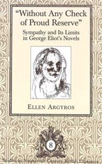 «without Any Check of Proud Reserve»: Sympathy and Its Limits in George Eliot's Novels