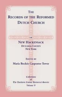 The Records of the Reformed Dutch Church of New Hackensack, Dutchess County, New York