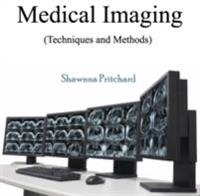 Medical Imaging (Techniques and Methods)