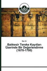 Bal Kesir Tereke Kay Tlar Uzerinde Bir de Erlendirme (1670-1700)