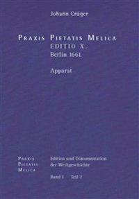 Johann Cruger: Praxis Pietatis Melica. Edition Und Dokumentation Der Werkgeschichte: Bd. I/2: Johann Cruger: Praxis Pietatis Melica.