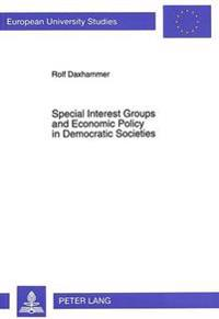 Special Interest Groups and Economic Policy in Democratic Societies