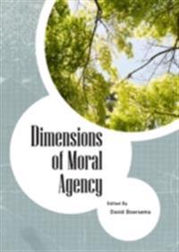 Dimensions of Moral Agency