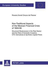 Non-Traditional Aspects of the Mexican Financial Crisis of 1994/95
