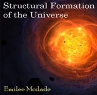 Structural Formation of the Universe