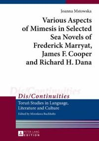 Various Aspects of Mimesis in Selected Sea Novels of Frederick Marryat, James F. Cooper and Richard H. Dana