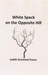White Speck on the Opposite Hill