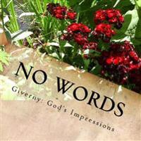 No Words: Giverny: God's Impressions