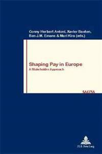 Shaping Pay in Europe: A Stakeholder Approach