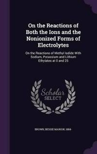 On the Reactions of Both the Ions and the Nonionized Forms of Electrolytes