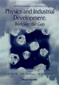 PHYSICS AND INDUSTRIAL DEVELOPMENT - PROCEEDINGS OF THE 2ND INTERNATIONAL CONFERENCE ON PHYSICS AND INDUSTRIAL DEVELOPMENT