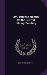 Civil Defense Manual for the Central Library Building