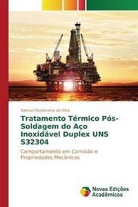 Tratamento Termico Pos-Soldagem Do Aco Inoxidavel Duplex Uns S32304